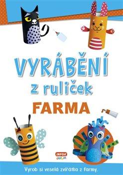Obálka titulu Vyrábění z ruliček - FARMA + samolepky