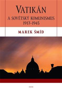 Obálka titulu Vatikán a sovětský komunismus 1917-1945
