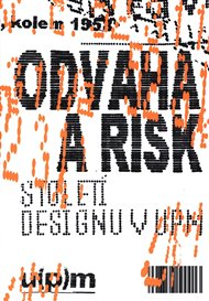 Odvaha a risk. Století designu v UPM