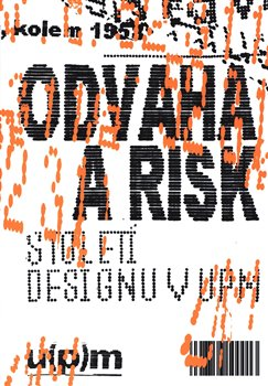 Obálka titulu Odvaha a risk. Století designu v UPM
