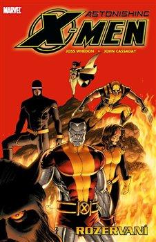 Astonishing X-Men 3: Rozervaní