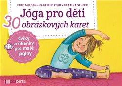 Jóga pro děti. 30 obrázkových karet s cviky a říkankami pro malé jogíny - Elke Gulden, Gabriele Pohl, Bettina Scheer