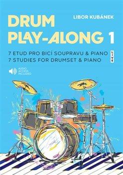 Drum Play-Along 1. 7 etud pro bicí soupravu & piano - Libor Kubánek