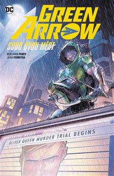 Obálka titulu Green Arrow 6: Soud dvou měst
