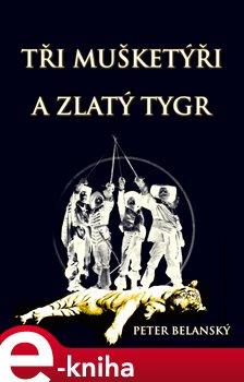 Tři mušketýři a zlatý tygr