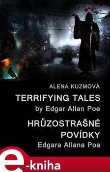 Obálka titulu Terrifying Tales by Edgar Allan Poe / Hrůzostrašné povídky Edgara Allana Poa