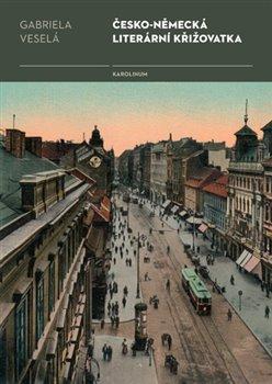 Obálka titulu Česko-německá literární křižovatka