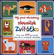 Můj první obrázkový slovníček - Zvířátka