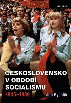 Obálka titulu Československo v období socialismu 1945-1989