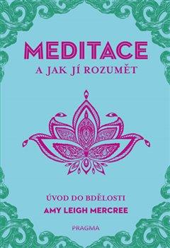 Obálka titulu Meditace a jak jí rozumět - Úvod do bdělosti
