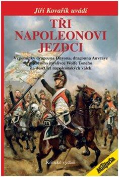 Obálka titulu Tři Napoleonovi jezdci