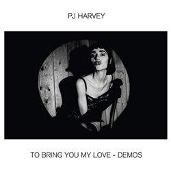Obálka titulu To Bring You My Love - Demos