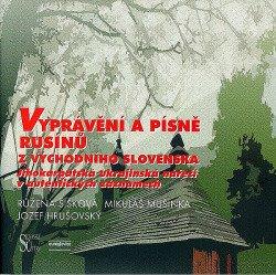 Vyprávění a písně Rusínů z východního Slovenska