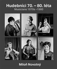 Miloň Novotný - Hudebníci 70. – 80. léta