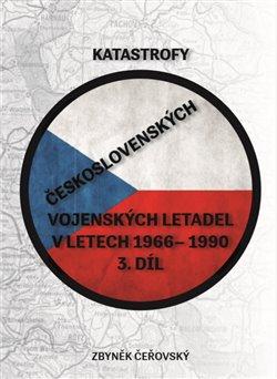 Obálka titulu Katastrofy československých vojenských letadel v letech 1966 - 1990