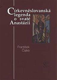 Církevněslovanská legenda o svaté Anastázii