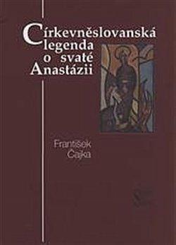Obálka titulu Církevněslovanská legenda o svaté Anastázii