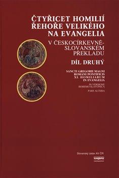 Obálka titulu Čtyřicet homilií Řehoře Velikého na evangelia v českocírkevněslovanském překladu 2.díl