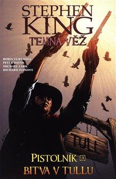 Obálka titulu Temná věž - Pistolník: Bitva v Tullu