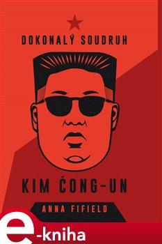 Obálka titulu Dokonalý soudruh Kim Čong-un
