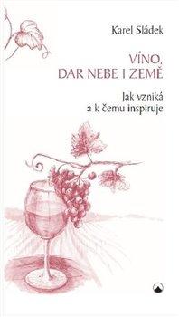 Obálka titulu Víno, dar nebe a země