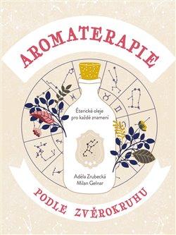 Obálka titulu Aromaterapie podle zvěrokruhu