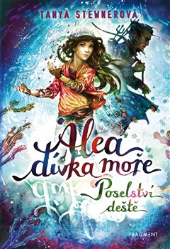 Obálka titulu Alea - dívka moře: Poselství deště