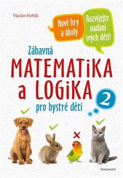 Obálka titulu Zábavná matematika a logika pro bystré děti 2