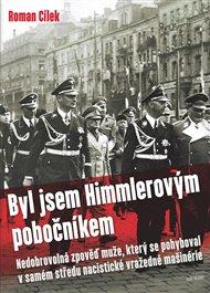 Byl jsem Himmlerovým pobočníkem