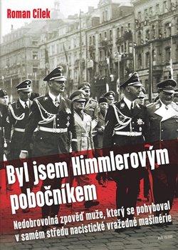Obálka titulu Byl jsem Himmlerovým pobočníkem