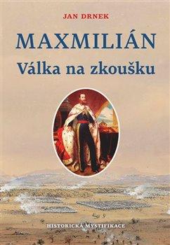 Obálka titulu Válka na zkoušku - Maxmilián 2.
