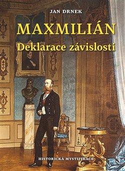 Obálka titulu Deklarace závislosti - Maxmilián 3.
