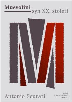Obálka titulu Mussolini syn XX. století