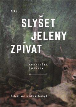 Obálka titulu Slyšet jeleny zpívat