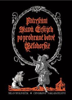 Obálka titulu Potrestání stavů českých po prohrané bitvě bělohorské