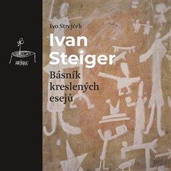Obálka titulu Ivan Steiger, básník kreslených esejů