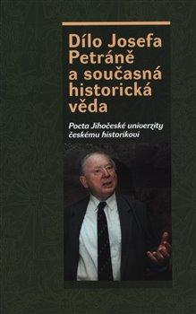 Obálka titulu Dílo Josefa Petráně a současná historická věda