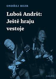 Luboš Andršt: Ještě hraju vestoje