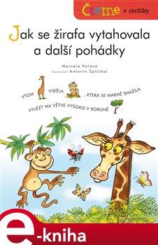 Obálka titulu Čteme s obrázky – Jak se žirafa vytahovala a další pohádky