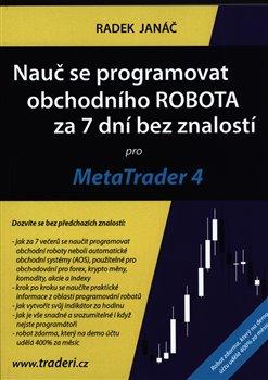 Obálka titulu Nauč se programovat obchodního ROBOTA za 7 dní bez znalostí pro MetaTrader 4