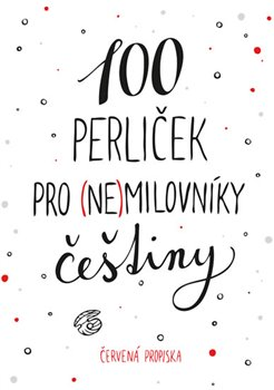 Obálka titulu 100 perliček pro (ne)milovníky češtiny