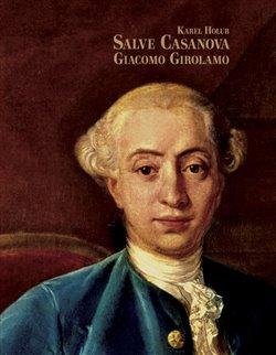 Obálka titulu Salve Casanova. Giacomo Girolamo
