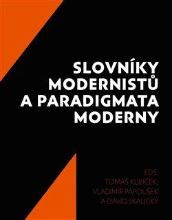 Obálka titulu Slovníky modernistů a paradigmata moderny