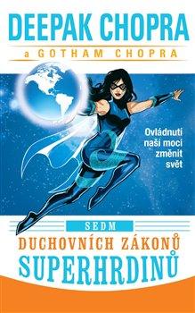 Obálka titulu Sedm duchovních zákonů superhrdinů - Ovládnutí naší moci změnit svět