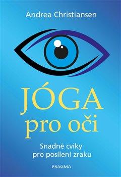 Obálka titulu Jóga pro oči - Snadné cviky pro posílení zraku