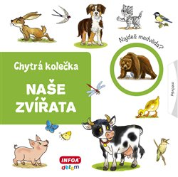 Obálka titulu Chytrá kolečka - Naše zvířata