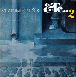ETC...2 - Vladimír Mišík
