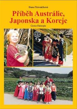 Obálka titulu Příběh Austrálie, Japonska a Koreje
