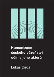 Humanizace českého vězeňství očima jeho aktérů