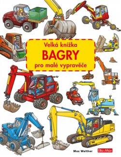 Obálka titulu Velká knížka BAGRY pro malé vypravěče